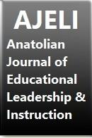 AJELI - ANATOLIAN JOURNAL OF EDUCATIONAL LEADERSHIP AND INSTRUCTION
